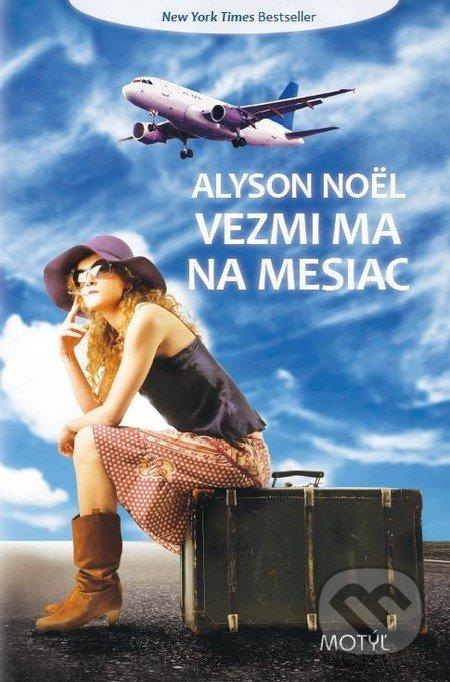 Vezmi ma na mesiac - Alyson Noel