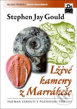 Lživé kameny z Marrakéše - Stephen Jay Gould