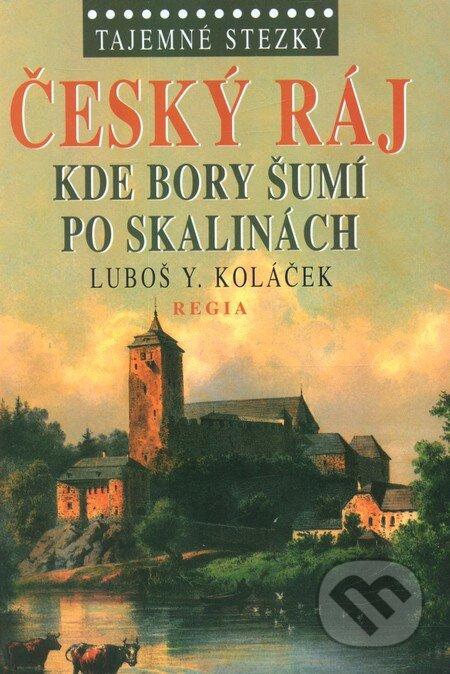 Tajemné stezky - Český ráj - Luboš Y. Koláček