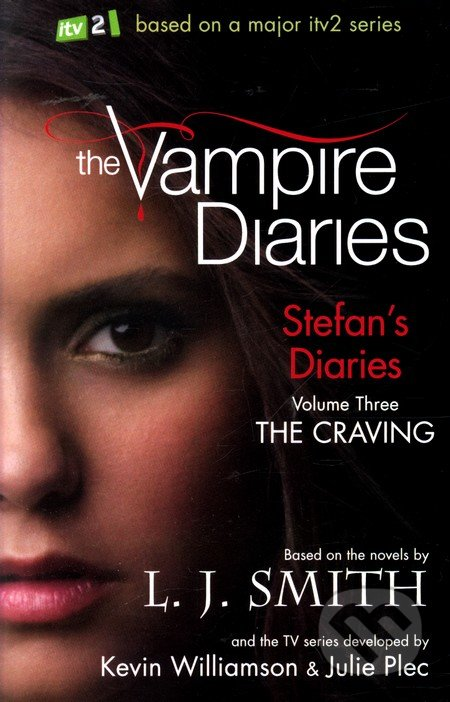 The Vampire Diaries: Stefan\'s Diaries (Volume Three) - L.J. Smith