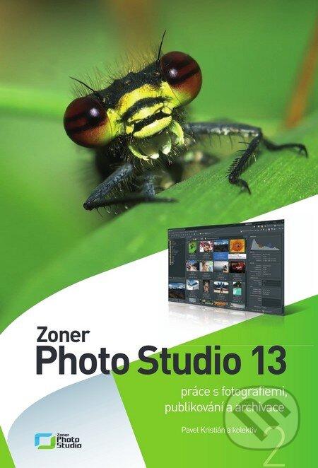 Zoner Photo Studio 13 - Svazek 2 - Pavel Kristián a kol.