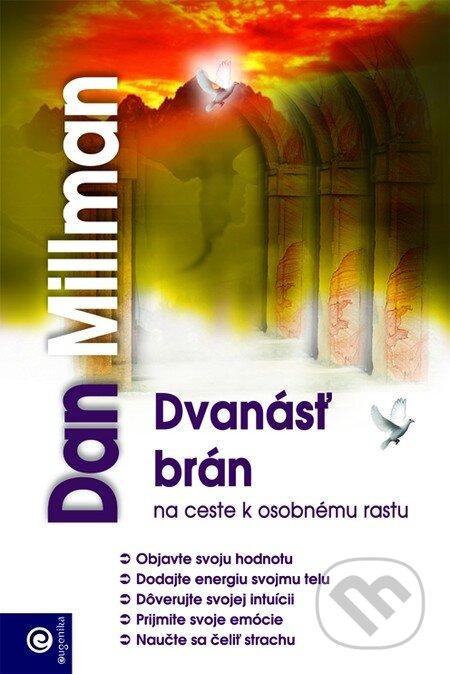 Dvanásť brán na ceste k osobnému rastu - Dan Millman