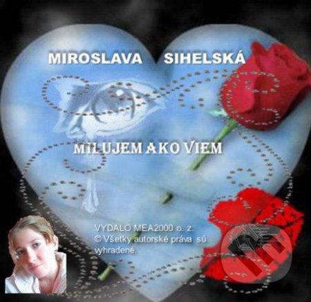 Milujem ako viem (e-book v .doc a .html verzii) - Miroslava Sihelská