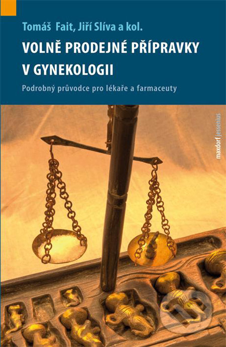 Volně prodejné léčivé přípravky v gynekologii - Tomáš Fait a kolektív