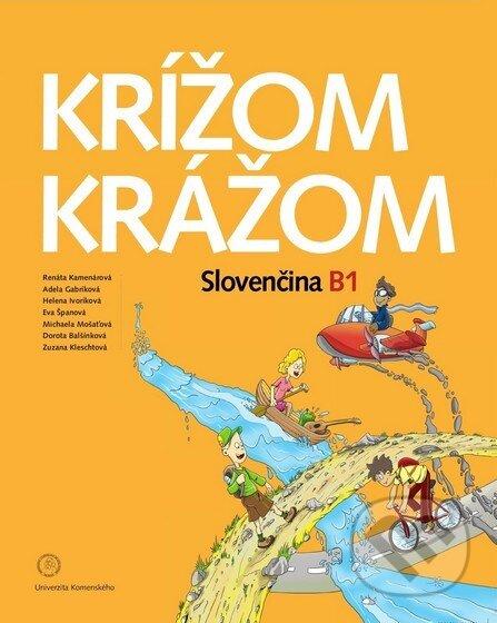Krížom krážom - Slovenčina B1 - Renáta Kamenárová a kol.