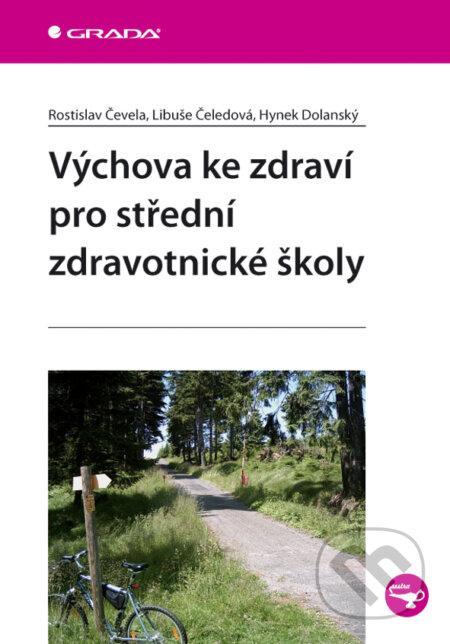 Výchova ke zdraví pro střední zdravotnické školy - Rostislav Čevela, Libuše Čeledová, Hynek Dolanský