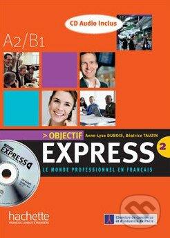 Objectif Express 2 - Livre de ľéléve + CD audio - Béatrice Tauzin, Anne-Lyse Dubois