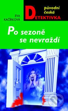 Po sezoně se nevraždí - Eva Kačírková