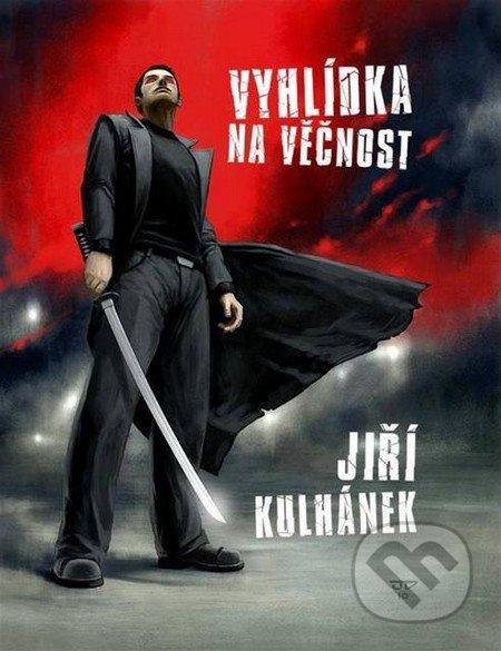 Vyhlídka na věčnost - Jiří Kulhánek