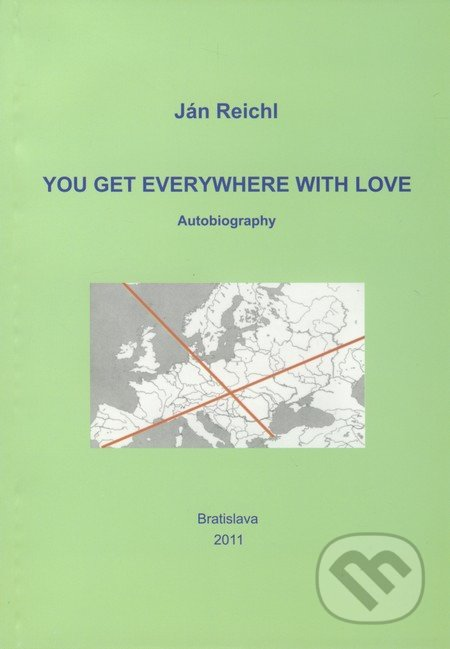 You get Everywhere with Love - Ján Reichl