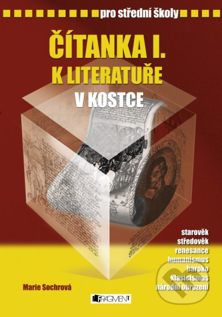 Čítanka I. k literatuře v kostce pro střední školy - Marie Sochrová, Pavel Kantorek