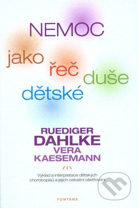 Nemoc jako řeč dětské duše - Ruediger Dahlke, Vera Kaesemann