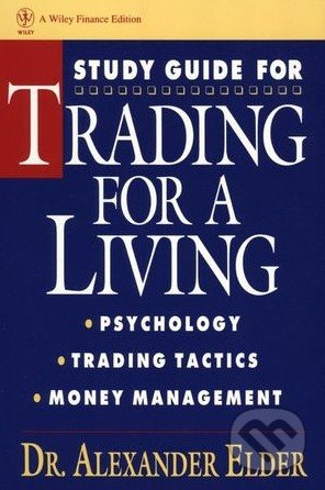 Study Guide for Trading for a Living - Alexander Elder