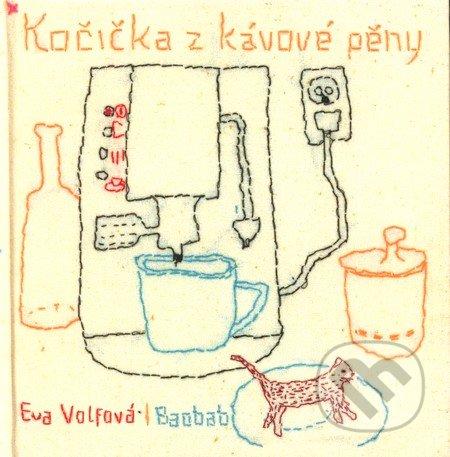 Kočička z kávové pěny - Eva Volfová, Tereza Horváthová