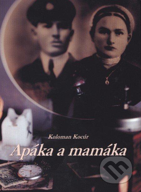 Apáka a mamáka - Koloman Kocúr