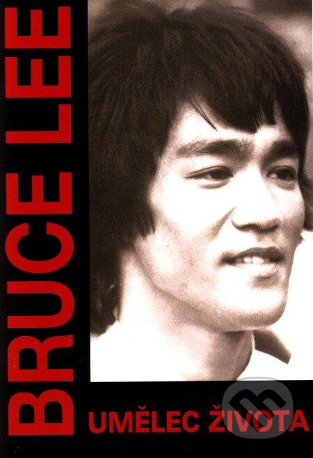 Bruce Lee - Umělec života - Bruce Lee