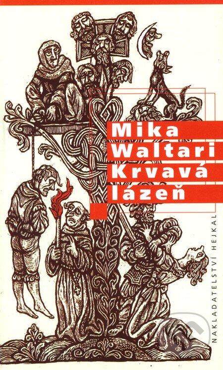 Hejkal Krvavá lázeň - Mika Waltari