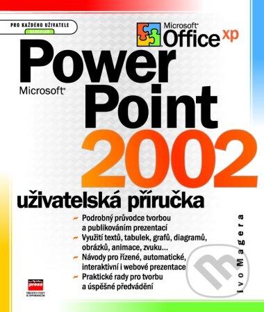 Microsoft PowerPoint 2002 - uživatelská příručka - Ivo Magera