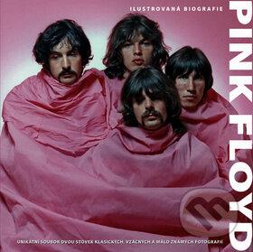 Pink Floyd - Ilustrovaná biografie -