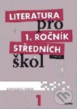 Literatura pro 1. ročník středních škol - Renata Bláhová, Ivana Dorovská