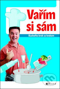 Vařím si sám - Jaroslav Vašák