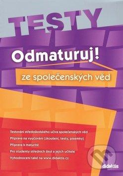 Odmaturuj! ze společenských věd - TESTY - Miloslava Blažková