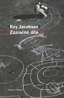 Zázračné dítě - Roy Jacobsen