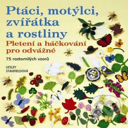 Ptáci, motýlci, zvířátka a rostliny - Lesley Stanfieldová