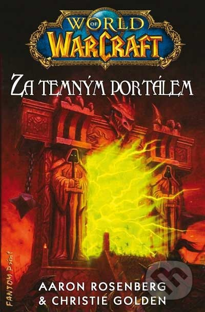 FANTOM Print World of WarCraft 4: Za temným portálem - Aaron Rosenberg, Christie Golden
