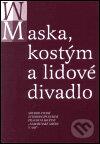 Maska, kostým a lidové divadlo -