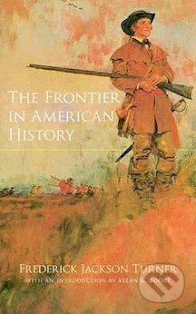 The Frontier in American History - Frederick Turner