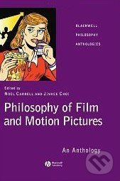 Philosophy of Film and Motion Pictures - Noël Carroll