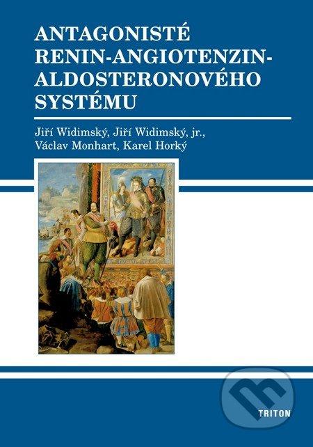 Triton Antagonisté renin-angiotenzin-aldosteronového systému - Václav Monhart, Jiří Widimský, Jiří Widimský jr., Karel Horký