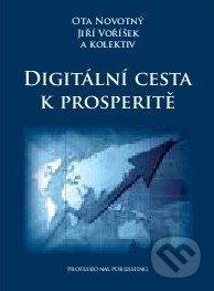 Digitální cesta k prosperitě - Ota Novotný, Jiří Voříšek a kol.