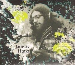 Tak jako květ (CD) - Jaroslav Hutka