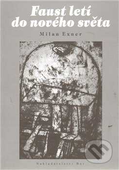 Nakladatelství Bor Faust letí do nového světa - Milan Exner