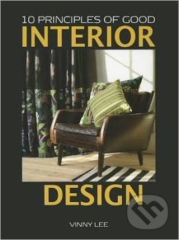 10 Principles of Good Interior Design - Vinny Lee