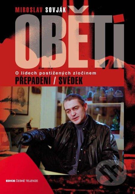 Oběti: Přepadení / Svědek - Miroslav Sovják