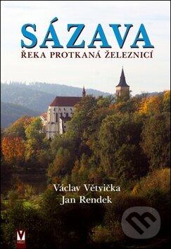 Sázava - Václav Větvička, Jan Rendek