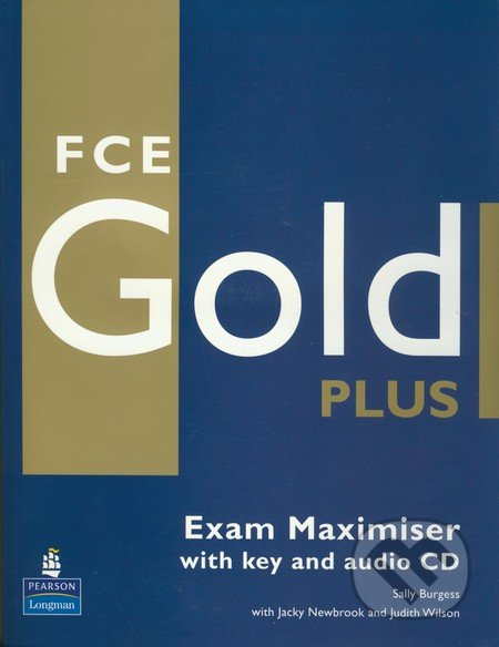 FCE Gold Plus - Exam Maximiser with key and Audio CD - Richard Acklam