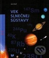 Vek Slnečnej sústavy - Ján Kráľ