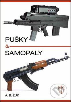 Pušky a samopaly - Alexandr B. Žuk