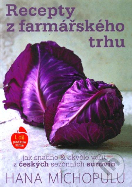 Recepty z farmářského trhu (1. díl) - Hana Michopulu