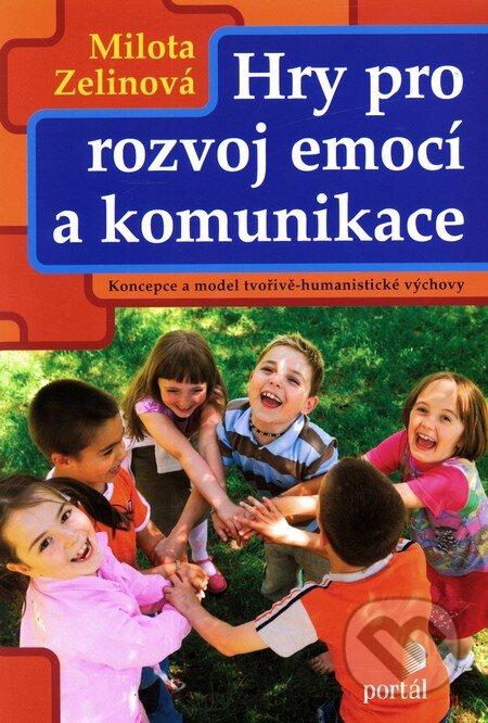 Hry pro rozvoj emocí a komunikace - Milota Zelinová