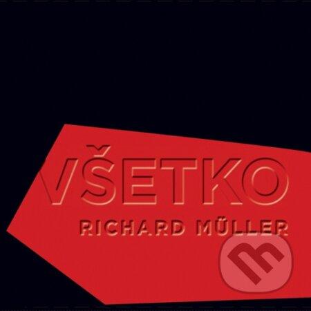 Richard Müller: Všetko - Richard Müller