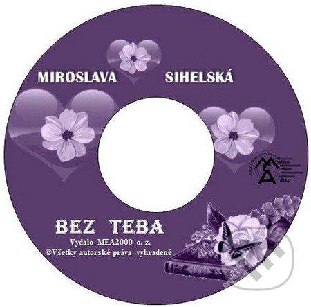Bez teba (e-book v .doc a .html verzii) - Miroslava Sihelská
