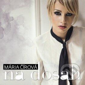 Mária Čírová: Na dosah - Mária Čírová