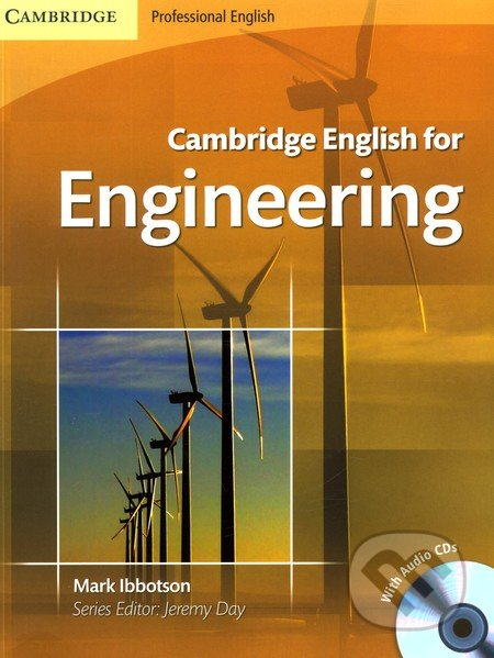 Cambridge English for Engineering Student\'s Book with Audio CDs - Mark Ibbotson