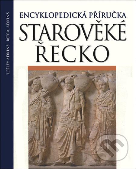 Starověké Řecko - Lesley Adkins, Roy A. Adkins