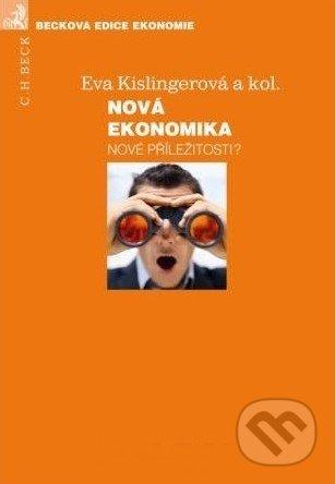 Nová ekonomika - nové příležitosti? - Eva Kislingerová a kol.